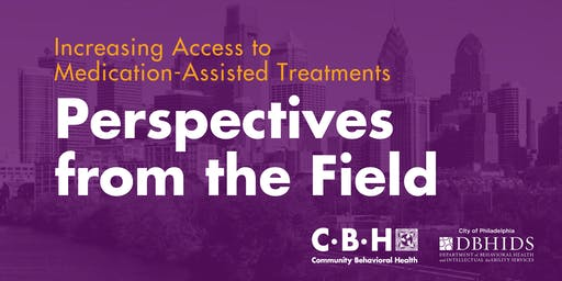 Increasing Access to Medication-Assisted Treatments for Opioid Use Disorder in Philadelphia: Perspectives from the Field
