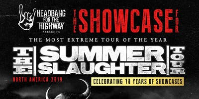 OFFICIAL SHOWCASE FOR SUMMER SLAUGHTER TOUR 2019