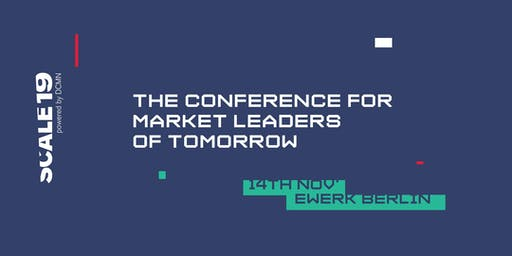 SCALE19 – THE CONFERENCE FOR MARKET LEADERS OF TOMORROW