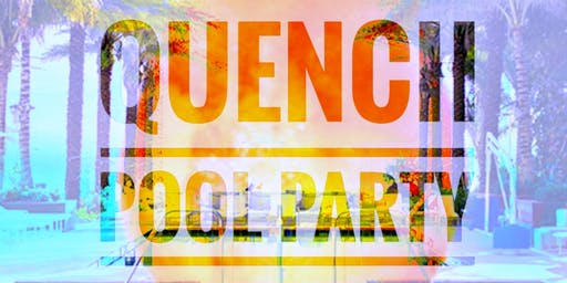 QUENCH POOL PARTY EDITION