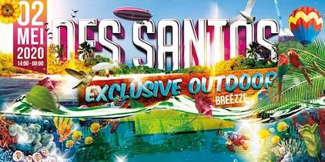 DES SANTOS EXCLUSIVE OUTDOOR 2020 tickets