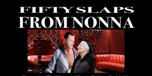 STAYIN ITALIAN COMEDY PRESENTS FIFTY SLAPS FROM NONNA