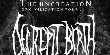 Decrepit Birth/Aeniums/The Kennedy Veil/Blessed Are The Merciless/YIncision tickets