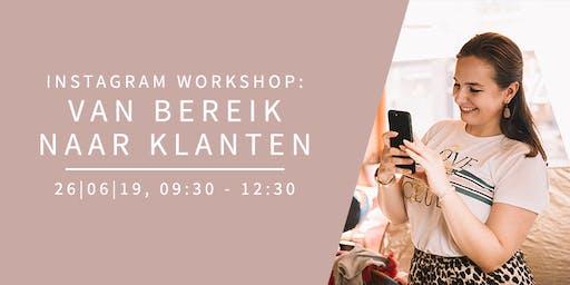 Instagram Workshop - Van bereik naar klanten