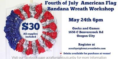 Fourth of July American Flag Bandana Wreath Workshop