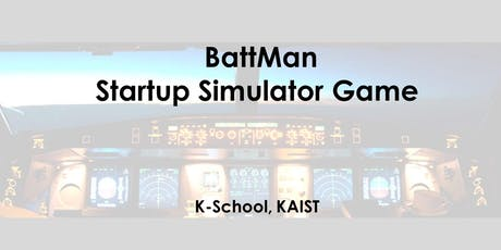 BattMan: Startup Simulation Game with Steve Ahn tickets