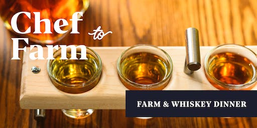 Max Chef to Farm Dinner: Downtown on the Farm Whiskey Dinner