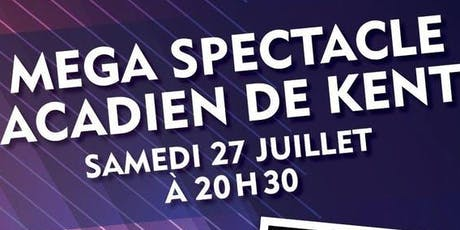 Mega Spectacle Acadien de Kent billets