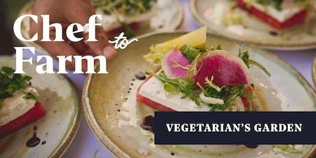 "Max Chef to Farm Dinner ""The Vegetarian's Garden"" tickets"