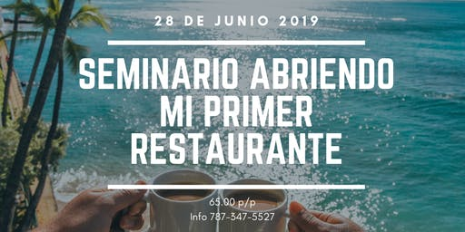 Seminario Abriendo Mi Primer Restaurante Summer version