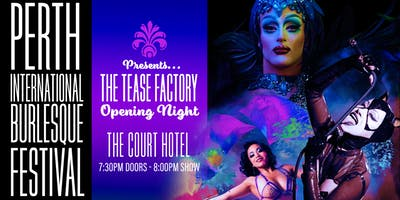 THE TEASE FACTORY - presented by the Perth International Burlesque Festival