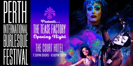 THE TEASE FACTORY - presented by the Perth International Burlesque Festival tickets