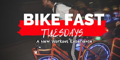 Bike Fast Tuesdays | A New Workout Experience