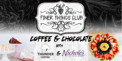 Finer Things Club - Thunder Coffee & Nicole's Fine Pastry