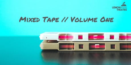 Mixed Tape // Volume One tickets