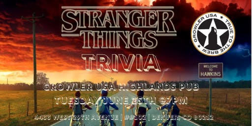 Stranger Things Trivia at Growler USA Highlands Pub
