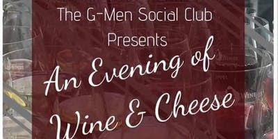 The G-Men Social Club Presents An Evening of Wine & Cheese