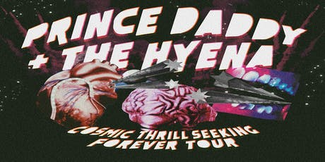 Prince Daddy & the Hyena tickets