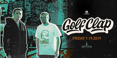 Golf Clap / Friday July 19th / Spire