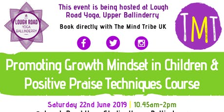 Promoting Growth Mindset in Children & Positive Praise Techniques Course tickets