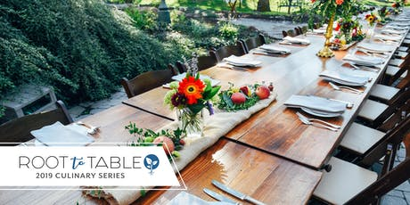 Ticket Packages for 2019 Root to Table Culinary Series tickets
