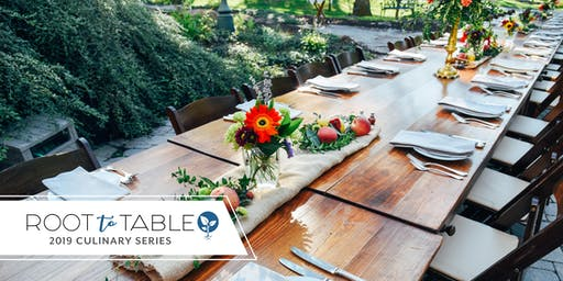 Ticket Packages for 2019 Root to Table Culinary Series
