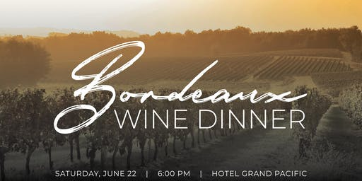 Bordeaux Wine Dinner at the Hotel Grand Pacific