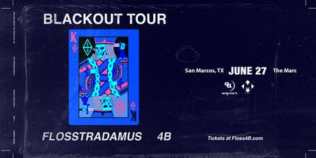 6.27 | FLOSSTRADAMUS + 4B | THE MARC | SAN MARCOS TX tickets