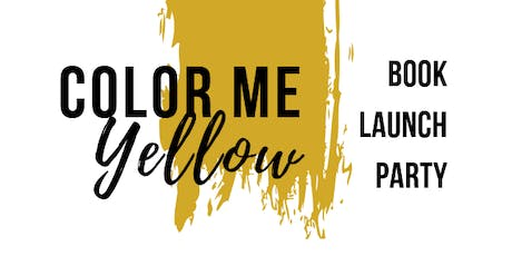 Color Me Yellow // Florida Book Launch Party tickets
