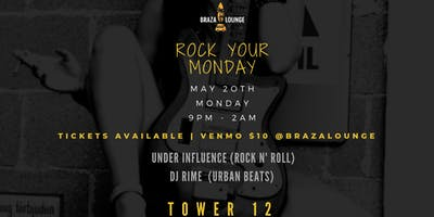 Braza Lounge presents:  Rock Your Monday!