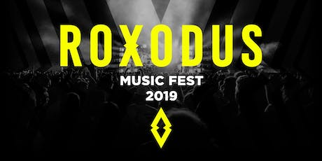 Roxodus Music Fest 2019 - Ultimate VIP tickets
