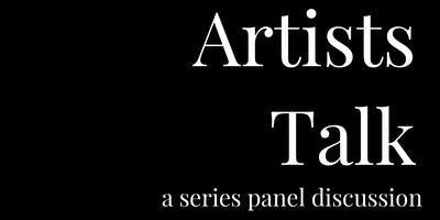 Artists Talk: Series Panel Discussion Event