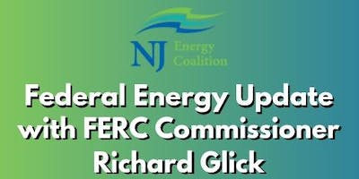 Federal Energy Update with FERC Commissioner Richard Glick