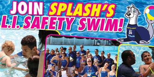 SPLASH'S L.I. SAFETY SWIM