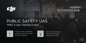 DJI Public Safety UAS Event hosted by Enterprise UAS