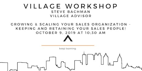 Growing & Scaling Your Sales Organization - Keeping and retaining your sales people! tickets