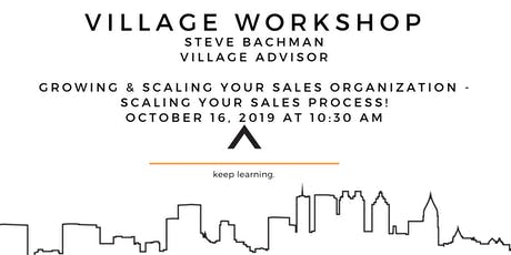 Title - Growing & Scaling Your Sales Organization - Scaling your sales process! tickets