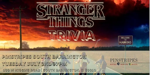 Stranger Things Trivia at Pinstripes South Barrington