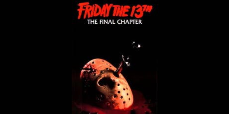 Friday the 13th: The Final Chapter(1984) MIDNIGHT SCREENING!  tickets