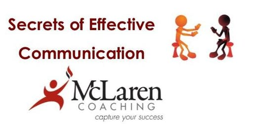 Secrets of Effective Communication Sep 2019
