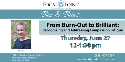 From Burn-Out to Brilliant:  Recognizing and Addressing Compassion Fatigue