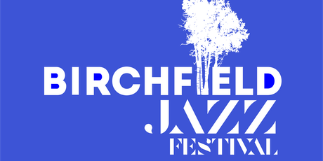 Birchfield Jazz Festival tickets
