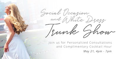 Social Occasion & White Dress Trunk Show
