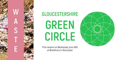 Launch of Gloucestershire Green Circle - Theme: Waste tickets