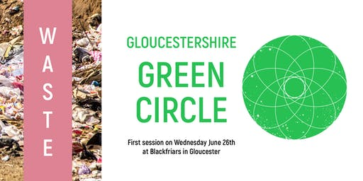 Launch of Gloucestershire Green Circle - Theme: Waste