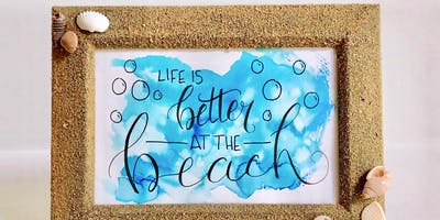 Summer Beach Calligraphy & Frame with Jen Snyder