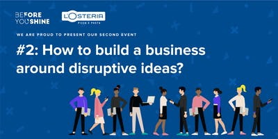 #2: How to build a business around disruptive ideas?