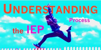 Understanding the IEP Process: A workshop for parents