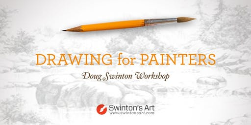 Drawing for Painters - Doug Swinton Workshop 2019