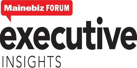 Mainebiz Executive Insights Forum 2019 tickets